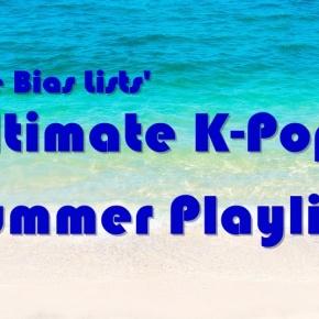 The Ultimate K-Pop SummerPlaylist