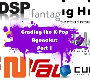 Grading the K-Pop Agencies: Part One (Big Hit, Brave, Cube, DSP, Fantagio, FNC, Jellyfish, MBK)