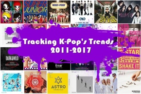 Tracking K-Pop's Trends from 2011-2017