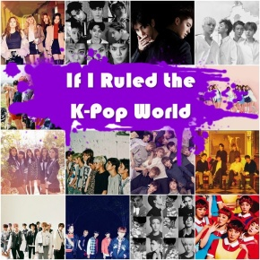 If I Ruled the K-Pop World: Comeback Recommendations for the Industry's Biggest Acts