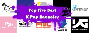 The Top Five Best K-Pop Agencies (According to Me!)
