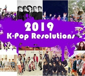 K-Pop New Year's Resolutions: 10 Things I Want To See Happen In2019