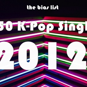 The Top 50 K-Pop Songs of 2012 (Day Five: 10-1)