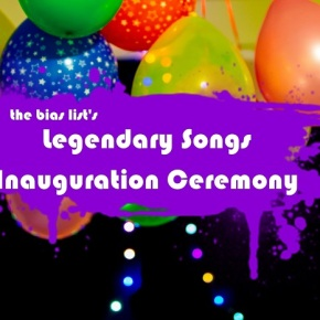 The Bias List's LEGENDARY SONGS Inauguration Ceremony