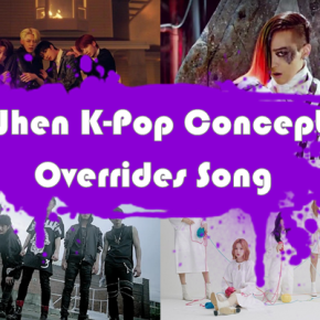 When K-Pop Concept Overrides Song: Looking at a few 2020Examples