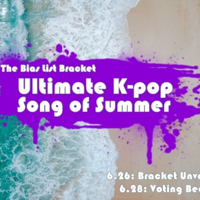 Bias List Bracket: The Ultimate K-pop Song ofSummer
