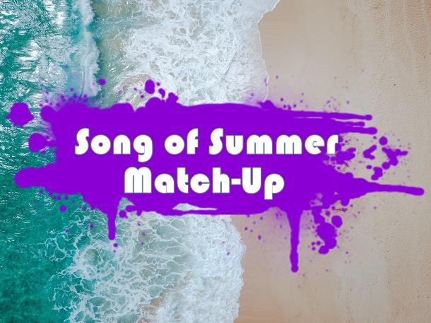 Song Of Summer Match-Up